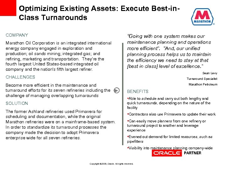 Optimizing Existing Assets: Execute Best-in. Class Turnarounds COMPANY Marathon Oil Corporation is an integrated