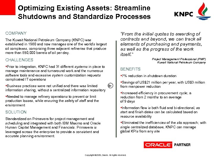 Optimizing Existing Assets: Streamline Shutdowns and Standardize Processes COMPANY The Kuwait National Petroleum Company