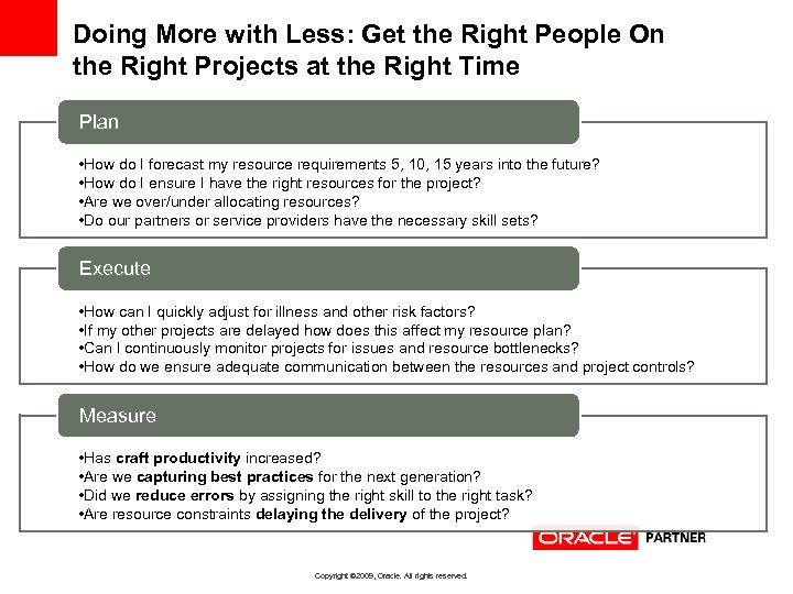 Doing More with Less: Get the Right People On the Right Projects at the