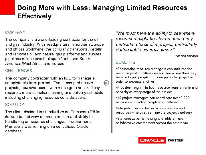 Doing More with Less: Managing Limited Resources Effectively COMPANY The company is a world-leading