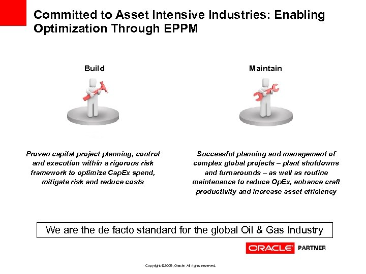Committed to Asset Intensive Industries: Enabling Optimization Through EPPM Build Maintain Proven capital project