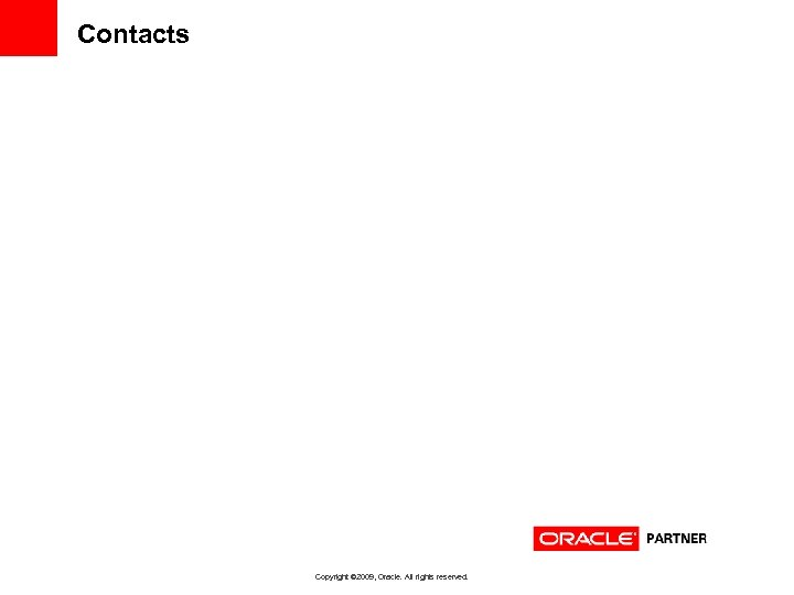 Contacts Copyright © 2009, Oracle. All rights reserved.