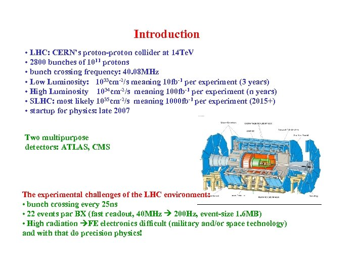 Introduction • LHC: CERN's proton-proton collider at 14 Te. V • 2800 bunches of