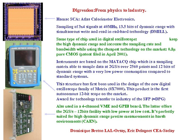 Digression: From physics to industry. Hamac SCA: Atlas Calorimeter Electronics. Sampling of 3 x