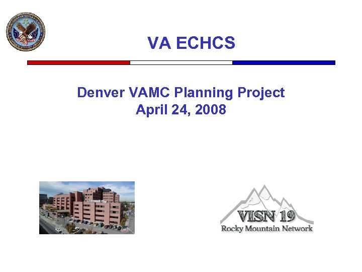 VA ECHCS Denver VAMC Planning Project April 24, 2008