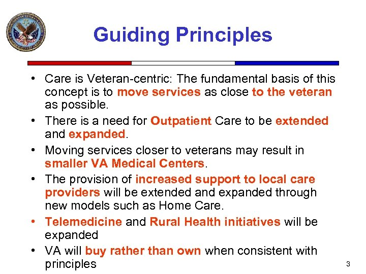 Guiding Principles • Care is Veteran-centric: The fundamental basis of this concept is to