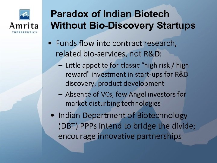 Paradox of Indian Biotech Without Bio-Discovery Startups • Funds flow into contract research, related
