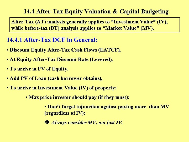 14. 4 After-Tax Equity Valuation & Capital Budgeting After-Tax (AT) analysis generally applies to