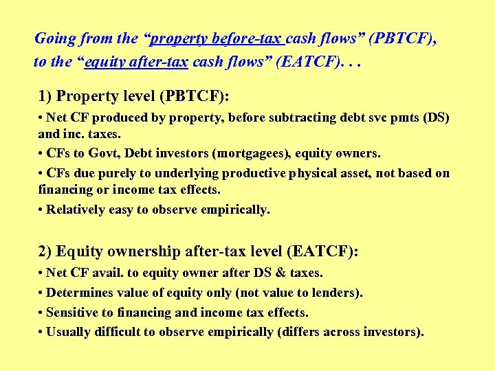 """Going from the """"property before-tax cash flows"""" (PBTCF), to the """"equity after-tax cash flows"""""""