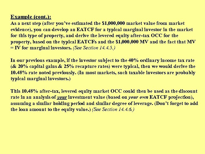Example (cont. ): As a next step (after you've estimated the $1, 000 market