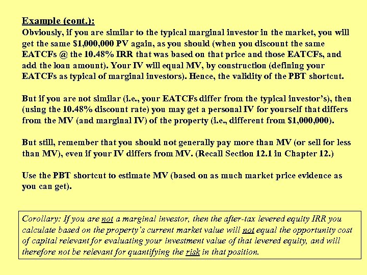 Example (cont. ): Obviously, if you are similar to the typical marginal investor in