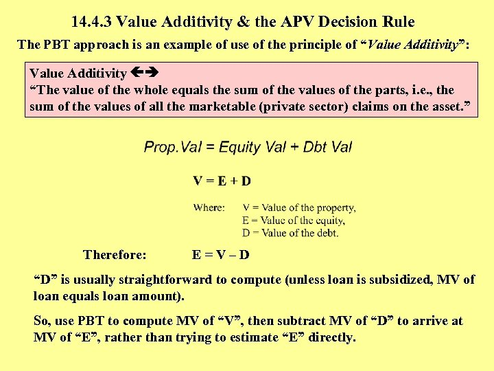 14. 4. 3 Value Additivity & the APV Decision Rule The PBT approach is
