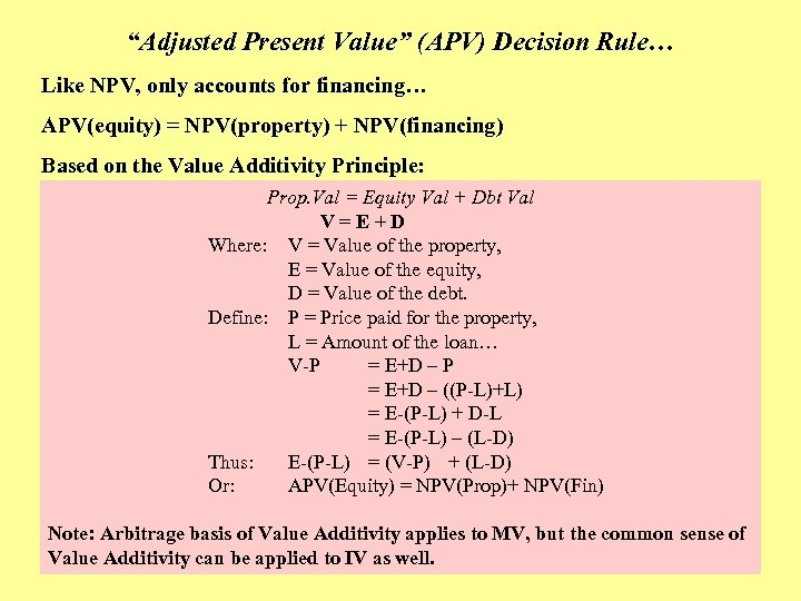 """""""Adjusted Present Value"""" (APV) Decision Rule… Like NPV, only accounts for financing… APV(equity) ="""