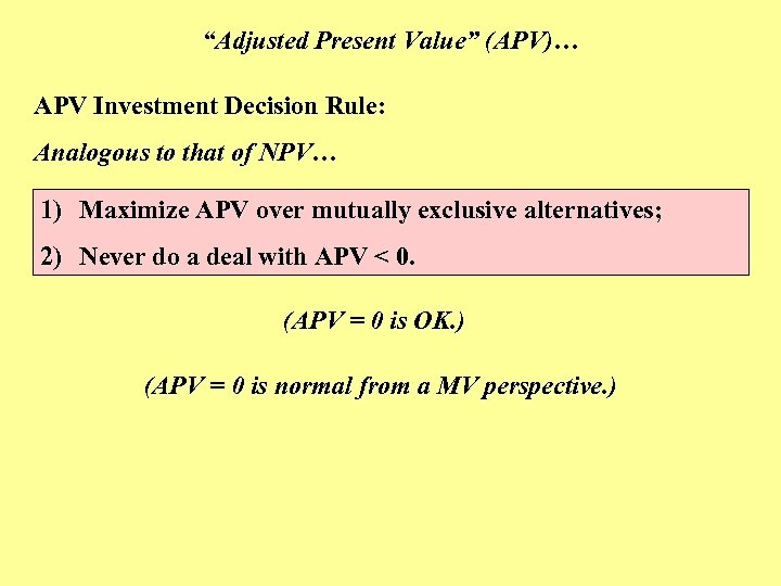 """""""Adjusted Present Value"""" (APV)… APV Investment Decision Rule: Analogous to that of NPV… 1)"""