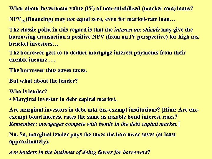 What about investment value (IV) of non-subsidized (market rate) loans? NPVIV(financing) may not equal