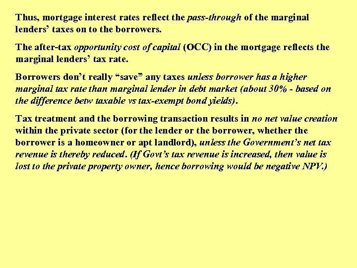 Thus, mortgage interest rates reflect the pass-through of the marginal lenders' taxes on to