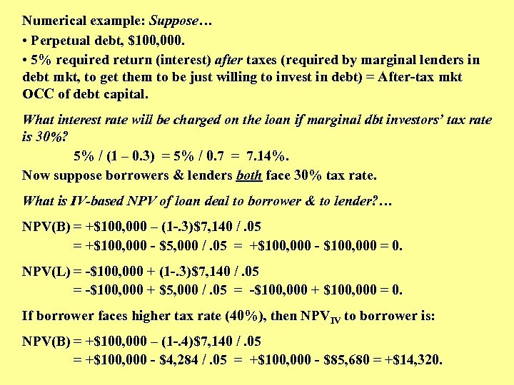Numerical example: Suppose… • Perpetual debt, $100, 000. • 5% required return (interest) after
