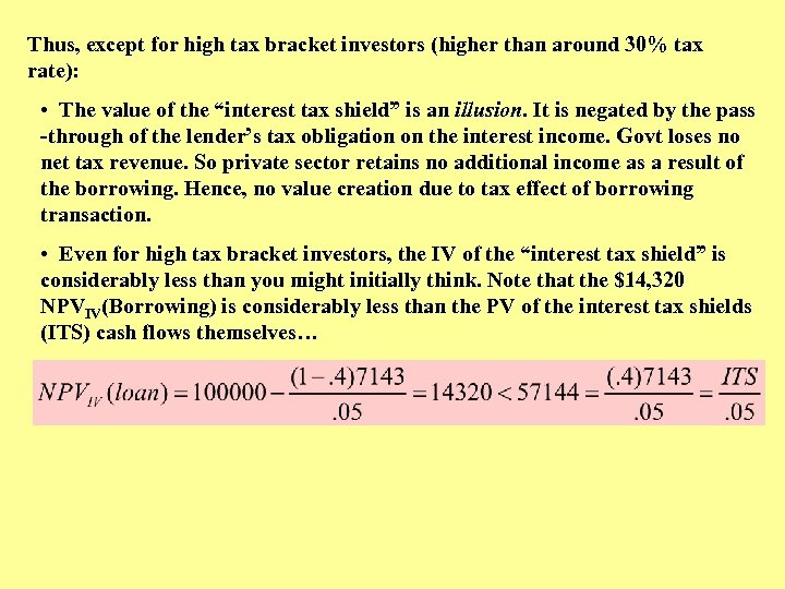 Thus, except for high tax bracket investors (higher than around 30% tax rate): •
