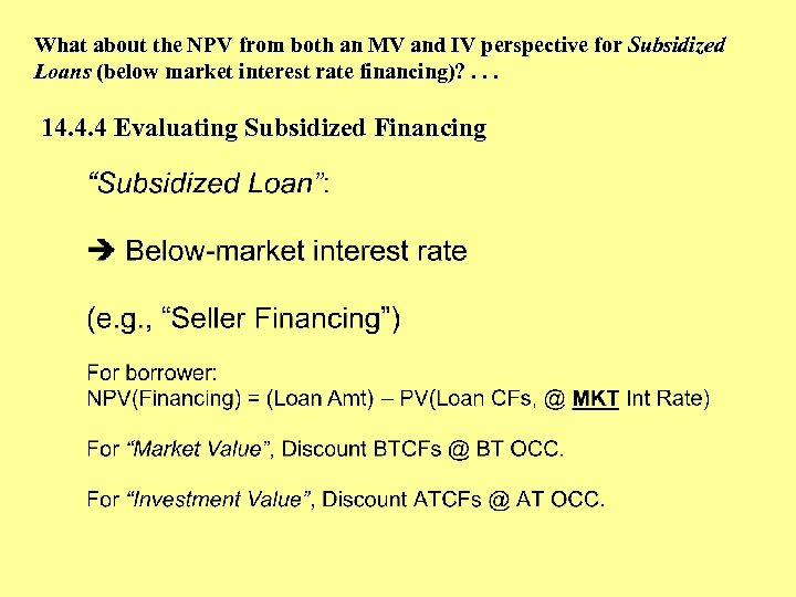 What about the NPV from both an MV and IV perspective for Subsidized Loans