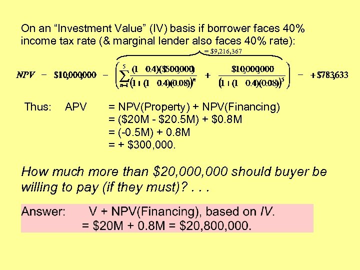 """On an """"Investment Value"""" (IV) basis if borrower faces 40% income tax rate (&"""