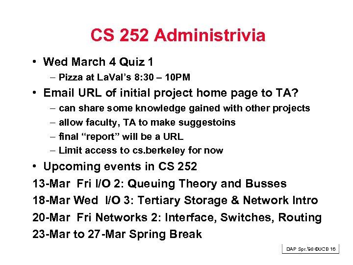 CS 252 Administrivia • Wed March 4 Quiz 1 – Pizza at La. Val's