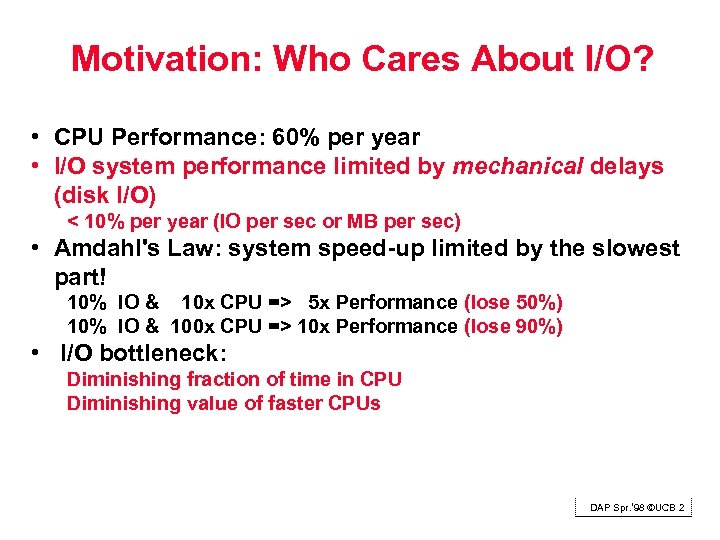 Motivation: Who Cares About I/O? • CPU Performance: 60% per year • I/O system