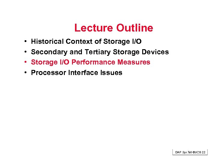 Lecture Outline • • Historical Context of Storage I/O Secondary and Tertiary Storage Devices