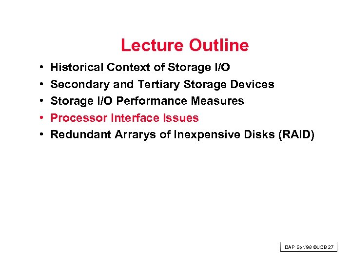 Lecture Outline • • • Historical Context of Storage I/O Secondary and Tertiary Storage