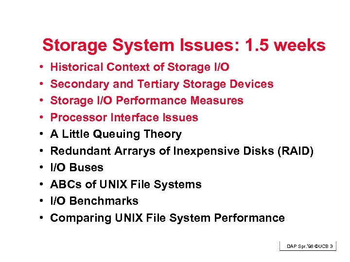 Storage System Issues: 1. 5 weeks • • • Historical Context of Storage I/O