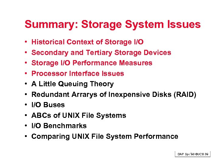 Summary: Storage System Issues • • • Historical Context of Storage I/O Secondary and