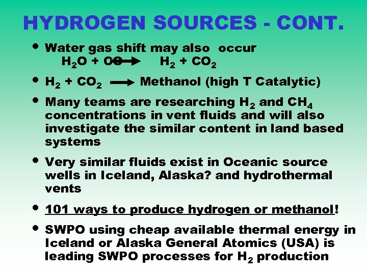 HYDROGEN SOURCES - CONT. • Water gas shift may also H 2 O +