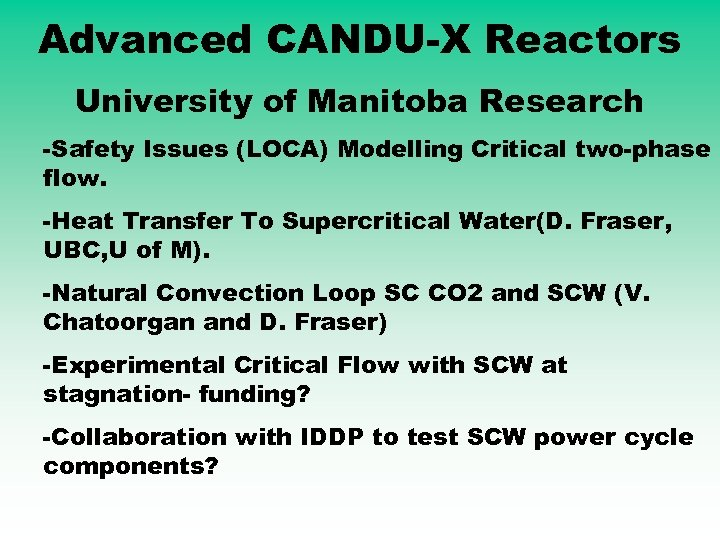 Advanced CANDU-X Reactors University of Manitoba Research -Safety Issues (LOCA) Modelling Critical two-phase flow.