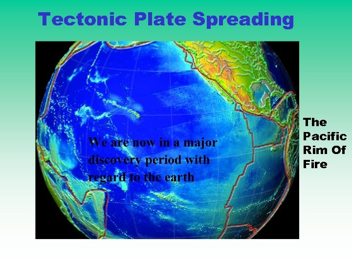 Tectonic Plate Spreading The Pacific Rim Of Fire