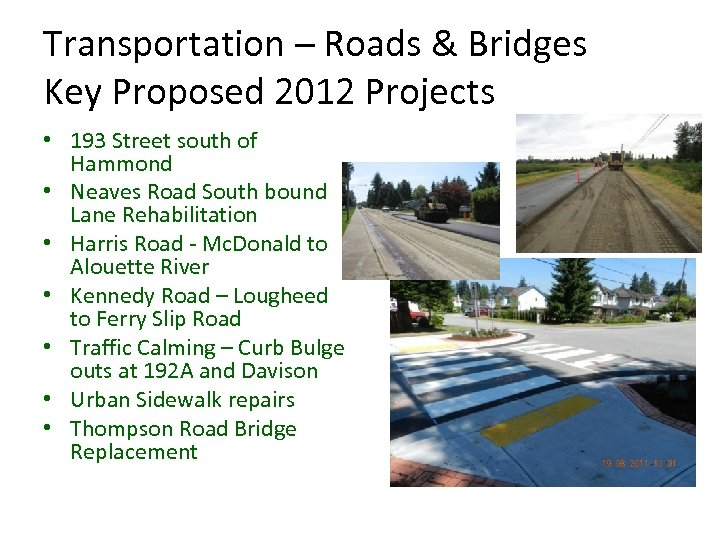 Transportation – Roads & Bridges Key Proposed 2012 Projects • 193 Street south of