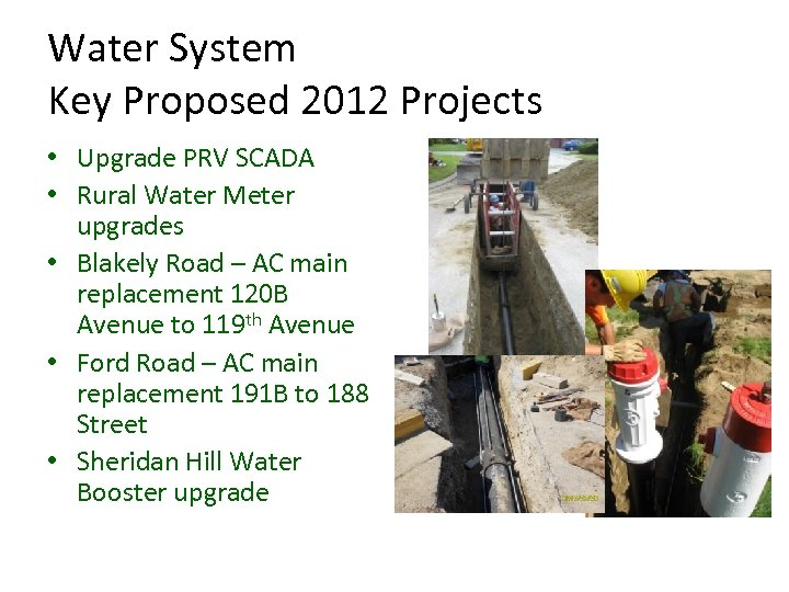 Water System Key Proposed 2012 Projects • Upgrade PRV SCADA • Rural Water Meter
