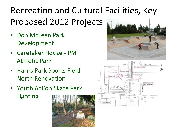 Recreation and Cultural Facilities, Key Proposed 2012 Projects • Don Mc. Lean Park Development
