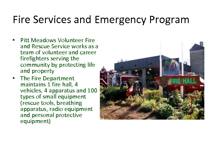 Fire Services and Emergency Program • Pitt Meadows Volunteer Fire and Rescue Service works