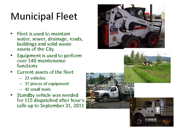 Municipal Fleet • Fleet is used to maintain water, sewer, drainage, roads, buildings and