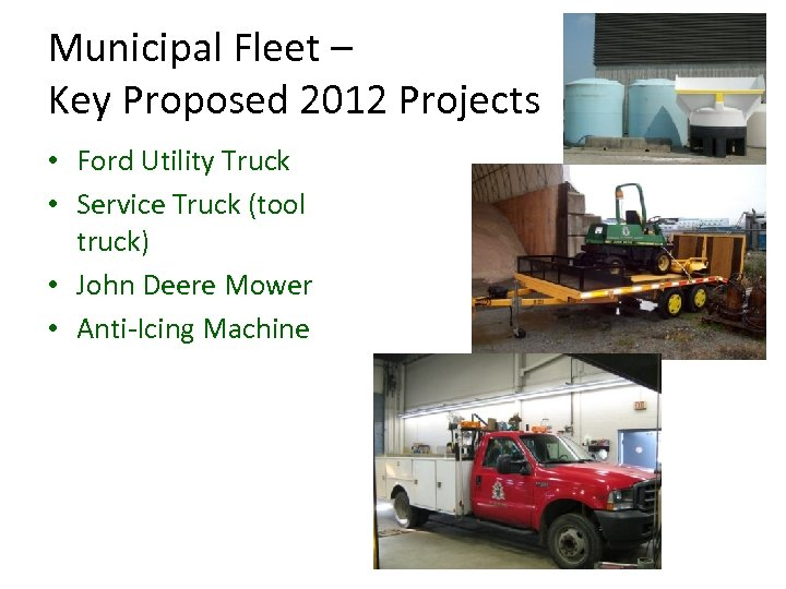 Municipal Fleet – Key Proposed 2012 Projects • Ford Utility Truck • Service Truck