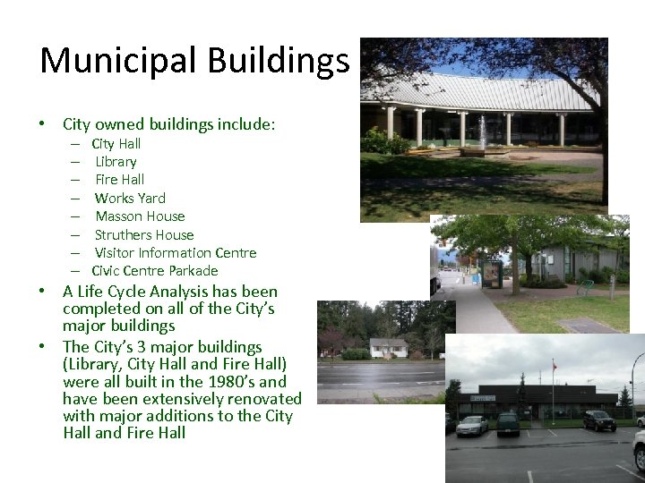 Municipal Buildings • City owned buildings include: – – – – City Hall Library