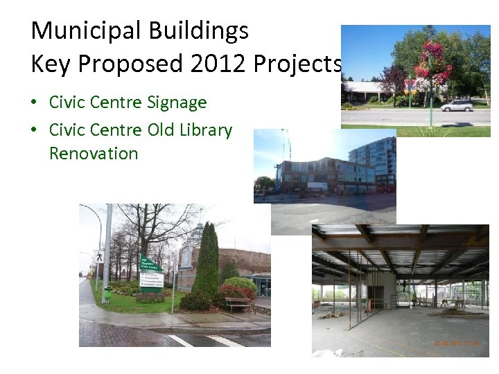 Municipal Buildings Key Proposed 2012 Projects • Civic Centre Signage • Civic Centre Old
