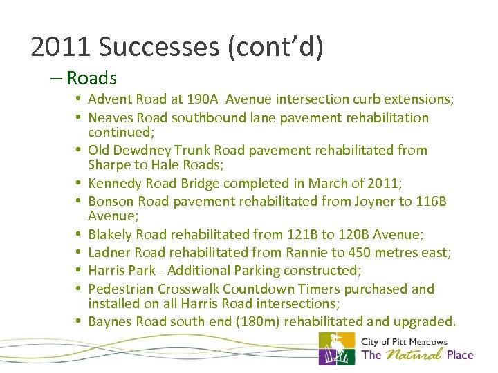 2011 Successes (cont'd) – Roads • Advent Road at 190 A Avenue intersection curb