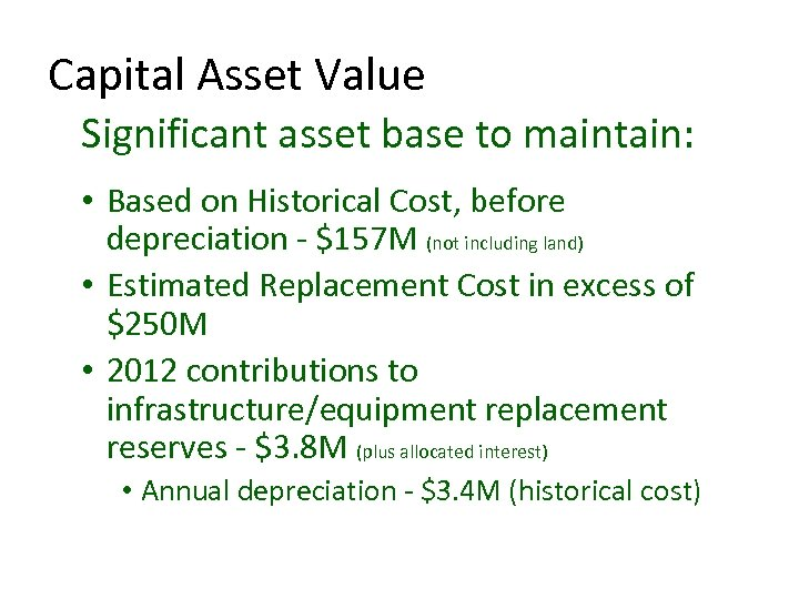 Capital Asset Value Significant asset base to maintain: • Based on Historical Cost, before