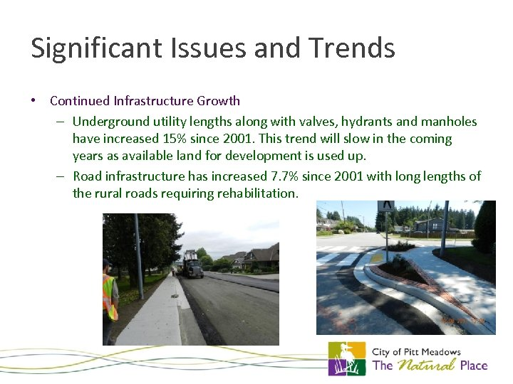 Significant Issues and Trends • Continued Infrastructure Growth – Underground utility lengths along with