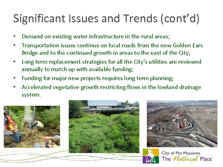 Significant Issues and Trends (cont'd) • Demand on existing water infrastructure in the rural
