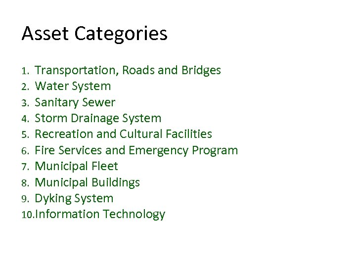 Asset Categories 1. Transportation, Roads and Bridges 2. Water System 3. Sanitary Sewer 4.