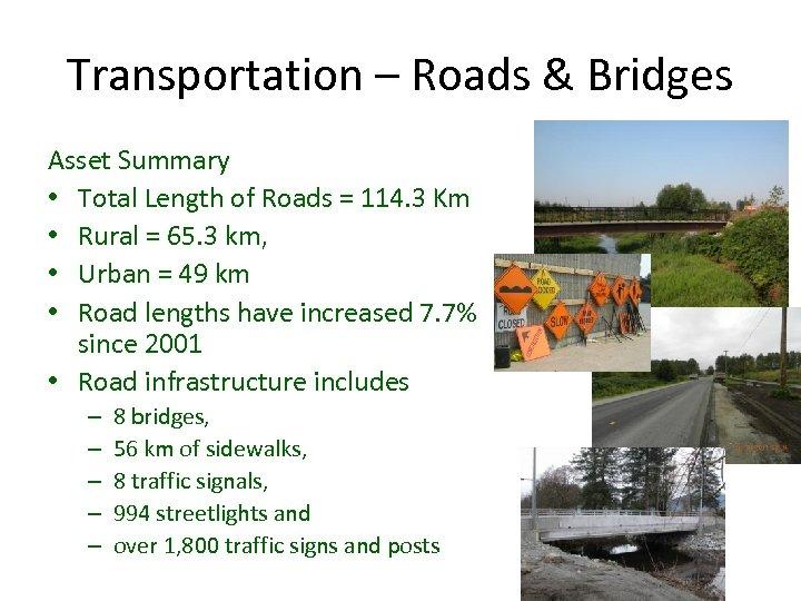 Transportation – Roads & Bridges Asset Summary • Total Length of Roads = 114.