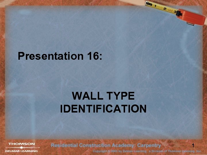 Presentation 16: WALL TYPE IDENTIFICATION 1