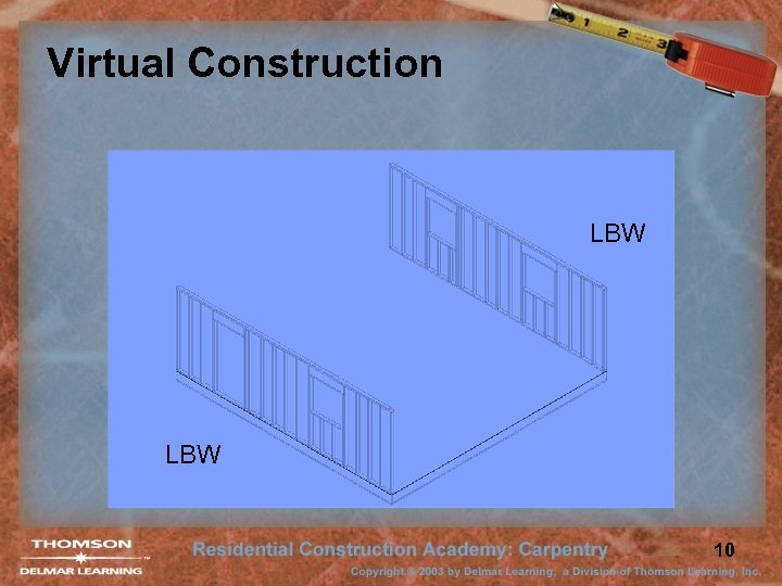 Virtual Construction LBW 10