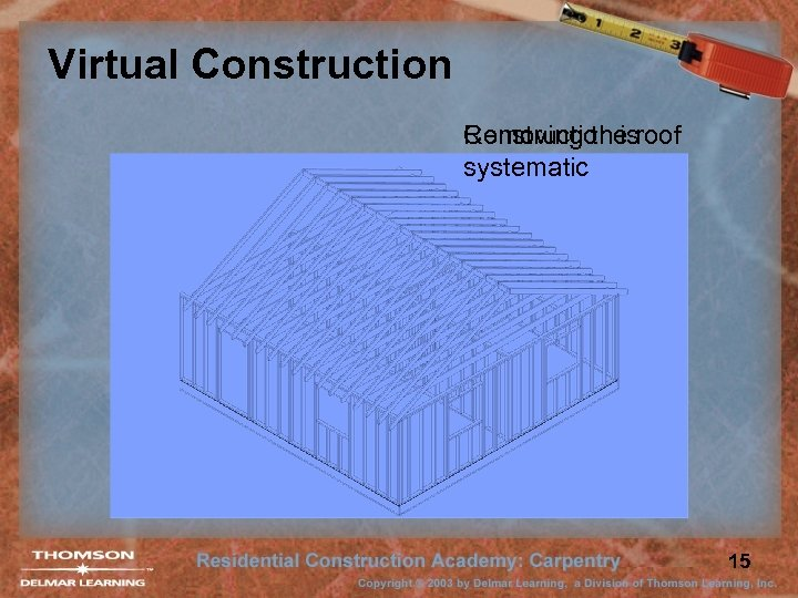 Virtual Construction Removing the Construction isroof systematic 15
